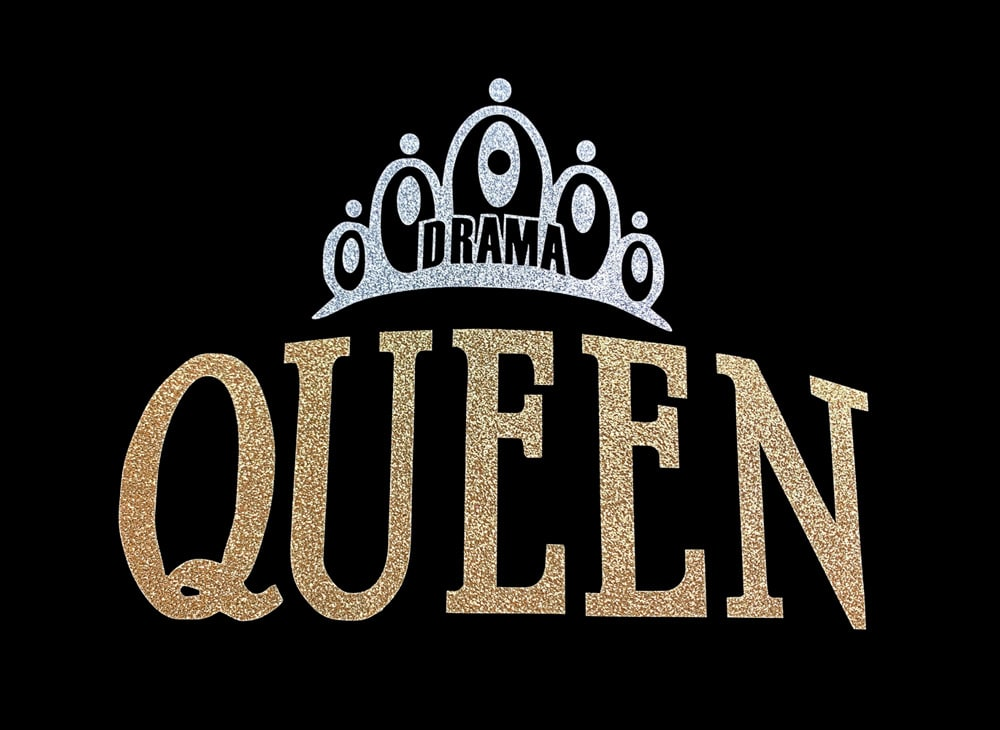 Image of Drama Queen HTV Glitter Design By TwillUSA